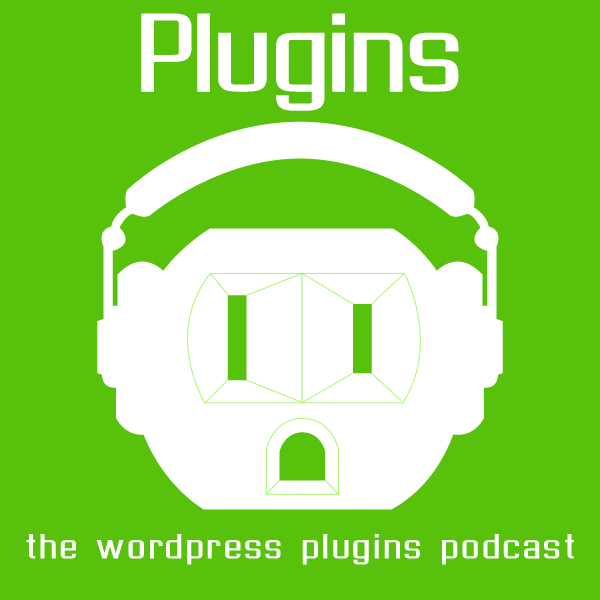 Plugins: WordPress Plugins Podcast
